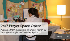 24/7 Prayer Space Opens for Holy Week
