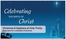 Christmas & Epiphany at Holy Trinity