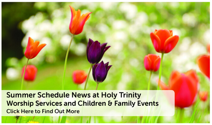 Summer Schedule News at Holy Trinity